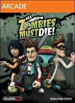All Zombies Must Die!  (Xbox 360 Arcade) by Microsoft Box Art