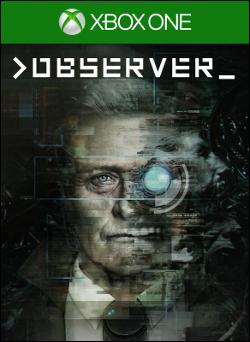 >observer_ (Xbox One) by Microsoft Box Art